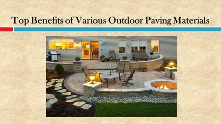 Top Benefits of Various Outdoor Paving Materials.