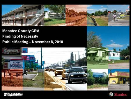 Manatee County CRA Finding of Necessity Public Meeting – November 8, 2010.