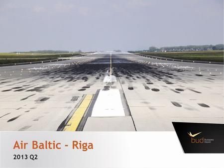 Air Baltic - Riga 2013 Q2. To other destinations: 4% Which airline are you flying on with after Riga? Most mentions: British Airways, American Airlines.