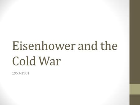 Eisenhower and the Cold War 1953-1961. Brinksmanship John Foster Dulles – Eisenhower's Sec. of State Brinksmanship- the US could prevent the spread of.