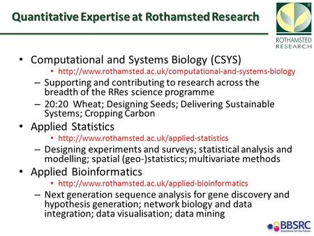 Quantitative Expertise at Rothamsted Research Computational and Systems Biology (CSYS)  –