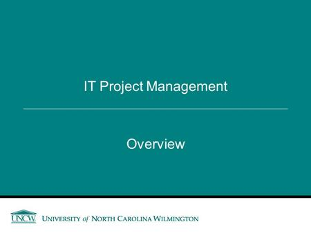Overview IT Project Management. Topics What is a Project? What is Project Management? Why Project Management? Project Management Framework Skills for.
