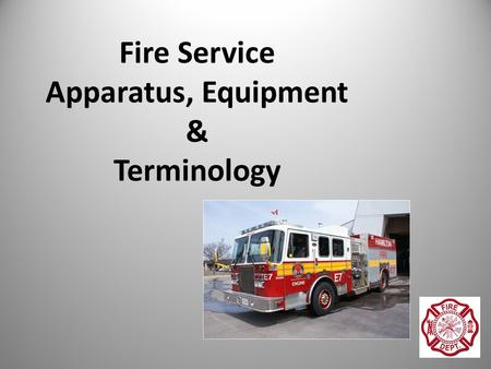 Fire Service Apparatus, Equipment & Terminology. Apparatus Any vehicle that serves a specific function, other than just transportation of people, is called.