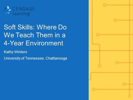 Soft Skills: Where Do We Teach Them in a 4-Year Environment Kathy Winters University of Tennessee, Chattanooga.