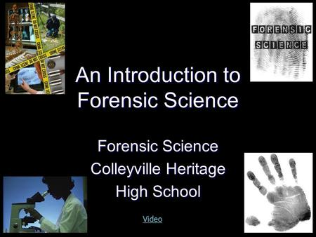 An Introduction to Forensic Science Forensic Science Colleyville Heritage High School Video.