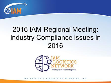 2016 IAM Regional Meeting: Industry Compliance Issues in 2016.