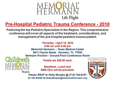 Pre-Hospital Pediatric Trauma Conference - 2010 Featuring the top Pediatric Specialists in the Region. This comprehensive conference will cover all aspects.