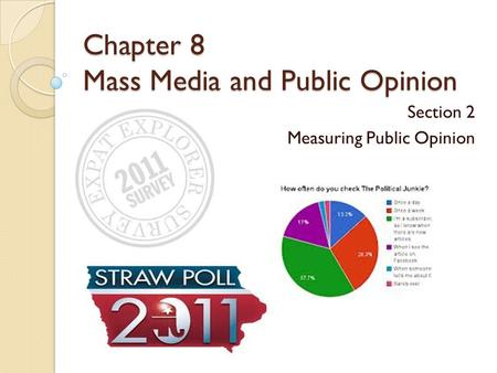 Chapter 8 Mass Media and Public Opinion Section 2 Measuring Public Opinion.