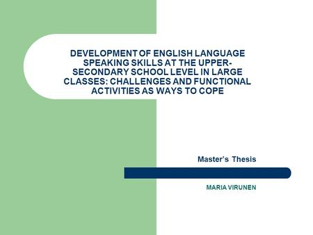 DEVELOPMENT OF ENGLISH LANGUAGE SPEAKING SKILLS AT THE UPPER- SECONDARY SCHOOL LEVEL IN LARGE CLASSES: CHALLENGES AND FUNCTIONAL ACTIVITIES AS WAYS TO.