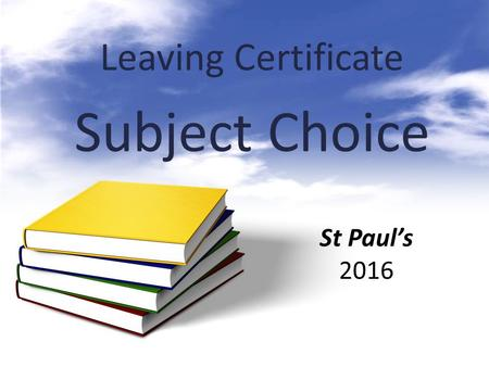 Leaving Certificate Subject Choice St Paul's 2016.