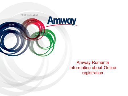 Amway Romania Information about Online registration.