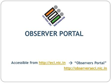 "OBSERVER PORTAL  Accessible from  ""ObserversPortal"""