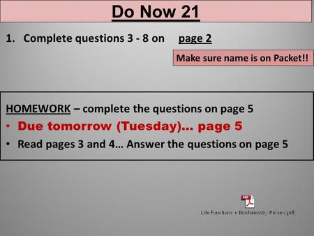 1.Complete questions 3 - 8 on page 2 HOMEWORK – complete the questions on page 5 Due tomorrow (Tuesday)… page 5 Read pages 3 and 4… Answer the questions.