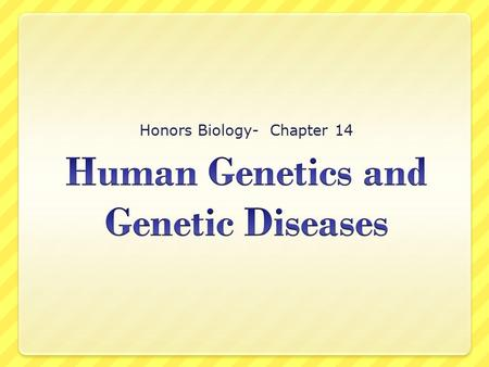 Honors Biology- Chapter 14. The Human Genome Project  Completed in 2003  13 year project  discovered all the estimated 20,000-25,000 human genes 