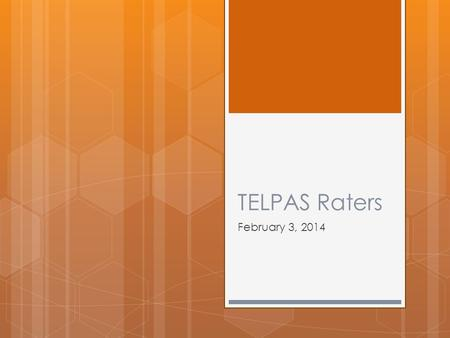 TELPAS Raters February 3, 2014. *****Raters Disclaimer******  This training does not replace reading the manual in its entirety.