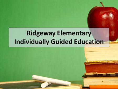Ridgeway Elementary Individually Guided Education.