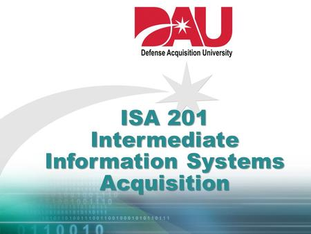 ISA 201 Intermediate Information Systems Acquisition.