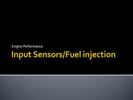 Input Sensors/Fuel injection