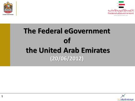 The Federal eGovernment of the United Arab Emirates the United Arab Emirates(20/06/2012) 1.