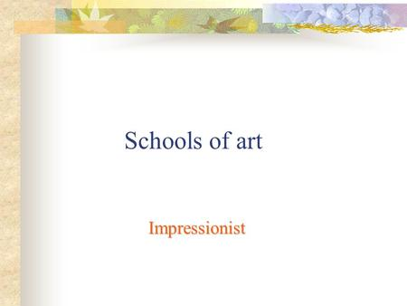 Schools of art Impressionist. Impressionism is an art movement and style of painting that started in France during the 1860s. Impressionism is a light,