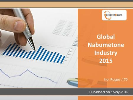 Global Nabumetone Industry 2015 No. Pages :170 Published on : May-2015.