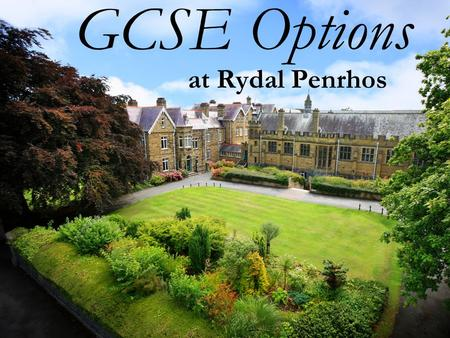 At Rydal Penrhos GCSE Options. GCSE glossary New - English Edexcel (new format) Modular/Linear –England and English boards – all linear (no modules) –Wales.