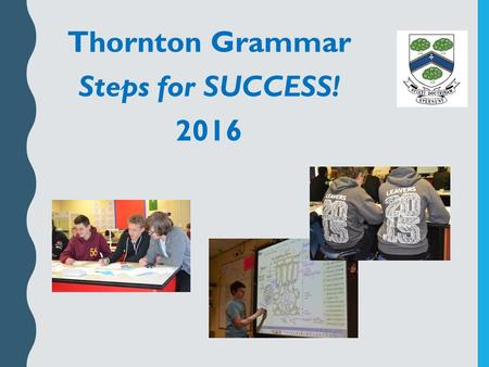 PICTURE!!!!! Thornton Grammar Steps for SUCCESS! 2016.