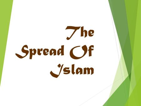 The Spread Of Islam. Overview of Islam  Around 600 AD, a new monotheistic religion began called Islam:  The faith was founded by the prophet Muhammad.