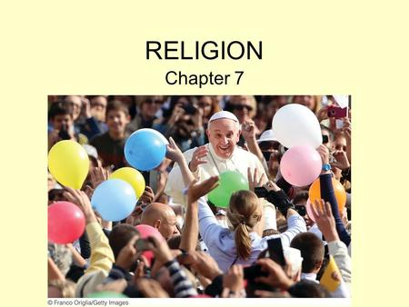 "RELIGION Chapter 7. Religion: ""A system of beliefs and practices that attempts to order life in terms of culturally perceived ultimate priorities"" --"