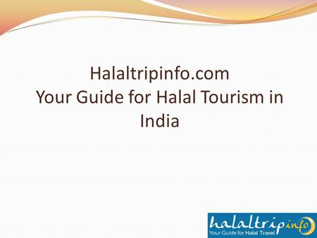 Halaltripinfo.com Your Guide for Halal <strong>Tourism</strong> in India.