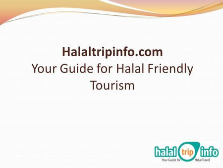 Halaltripinfo.com Your Guide for Halal Friendly Tourism.