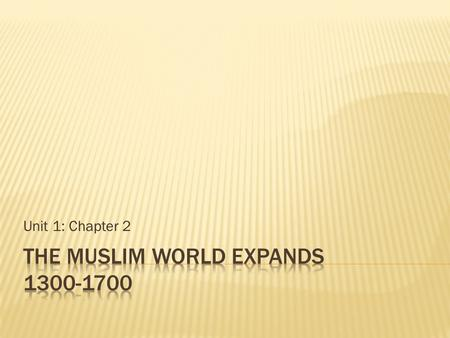 Unit 1: Chapter 2.  Founder: Muhammad  7th century  Sacred Text: Quran/Koran  God: Allah.