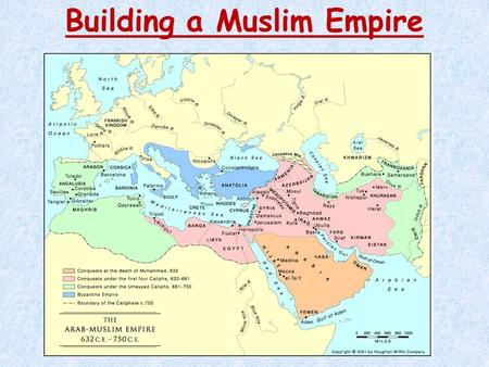 Building a Muslim Empire. Early Challenges to Islam Who Should Rule? - The decision was between Abu Bakr, Muhammad's close friend and father-in-law and.