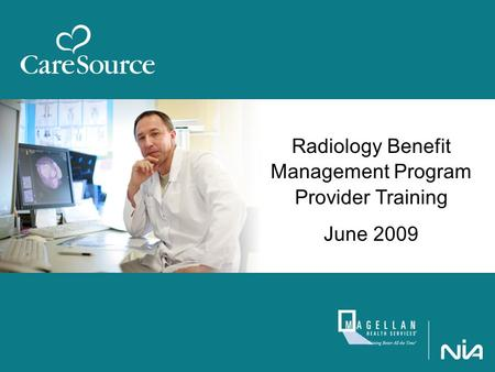 Radiology Benefit Management Program Provider Training June 2009.