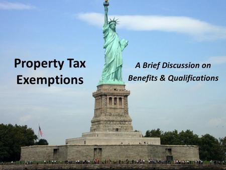 Property Tax Exemptions A Brief Discussion on Benefits & Qualifications.