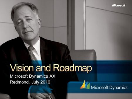 Microsoft Dynamics AX Redmond, July 2010. Online Services for Microsoft Dynamics ERP Connect Payment Services Commerce Services Sites Services Partner-hosted.