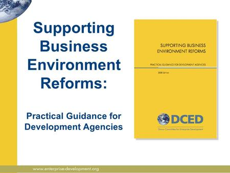 Supporting Business Environment Reforms: Practical Guidance for Development Agencies.