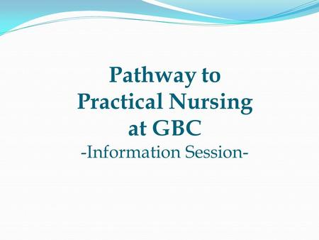 Pathway to Practical Nursing at GBC -Information Session-