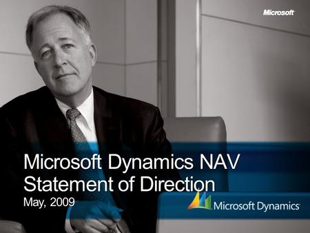 Microsoft Dynamics NAV Statement of Direction May, 2009.