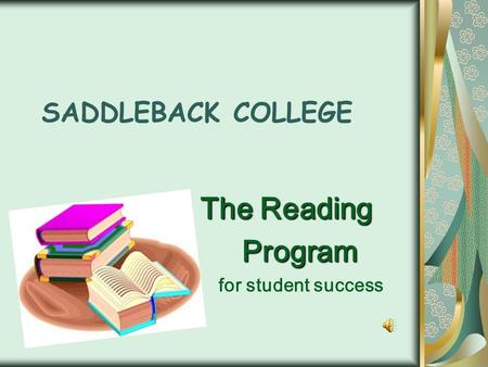 SADDLEBACK COLLEGE The Reading Program Program for student success.