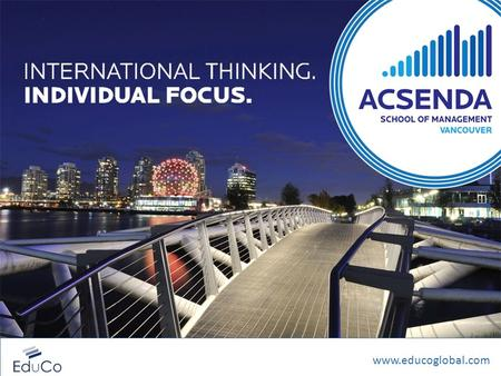 INTERNATIONAL THINKING. INDIVIDUAL FOCUS. www.educoglobal.com.