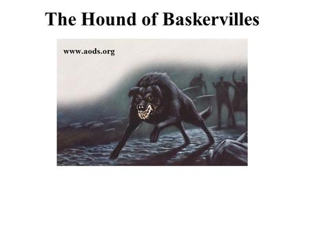 "The Hound of Baskervilles. Novel Means ""new"" First novel written by Daniel Dafoe Robinson Crusoe in 1719."