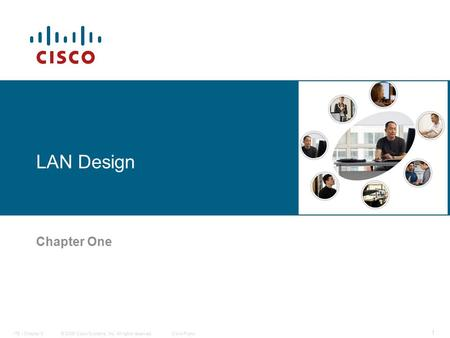 © 2006 Cisco Systems, Inc. All rights reserved.Cisco PublicITE I Chapter 6 1 LAN Design Chapter One.