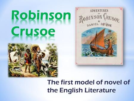 an analysis of the life of daniel defoe and the criticism of his novel robinson crusoe Criticism about daniel defoe this lengthy analysis of the author's life and work includes sections on robinson crusoe and its sequel, defoe's last.