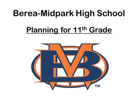 Berea-Midpark High School Planning for 11 th Grade.