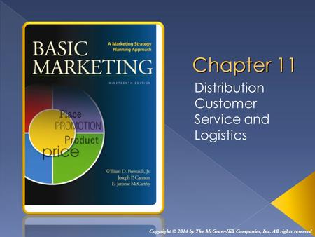 Distribution Customer Service and Logistics Copyright © 2014 by The McGraw-Hill Companies, Inc. All rights reserved.