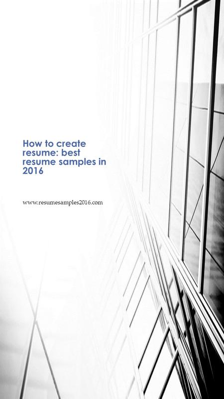 Www.resumesamples2016.com How to create resume: best resume samples in 2016.