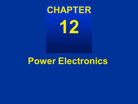 Power Electronics AC Power CHAPTER 12. Figure 12.1 12-1 Classification of power electronic devices Figure 12.1.