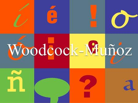 Woodcock-Muñoz. The Woodcock-Muñoz is composed of seven tests. In MISD we only use the first four tests. Test 1 – Picture Vocabulary Test 2 – Verbal Analogies.