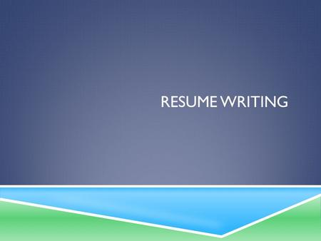 "RESUME WRITING. RESUMES  Typed, Times or Ariel font on 8.5"" x 11"" white or resume paper  Know the purpose of your resume  It should serve the purpose."